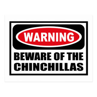 Warning BEWARE OF THE CHINCHILLAS Postcard