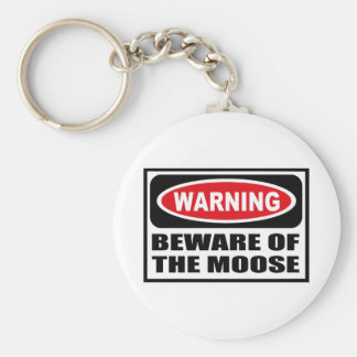 Warning BEWARE OF THE MOOSE Key Chain