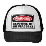 Warning BEWARE OF THE PEACOCKS Hat