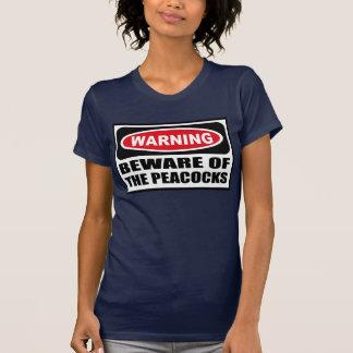 Warning BEWARE OF THE PEACOCKS Women's Dark T-Shir T Shirt