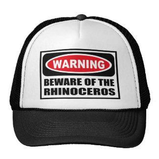 Warning BEWARE OF THE RHINOCEROS Hat