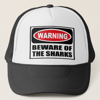 Warning BEWARE OF THE SHARKS Hat