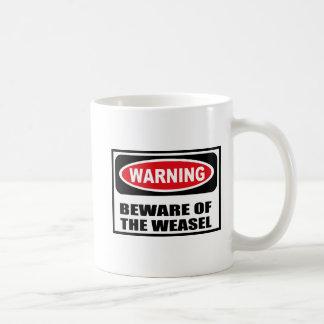 Warning BEWARE OF THE WEASEL Mug