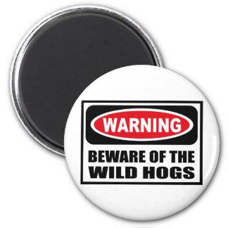 Warning BEWARE OF THE WILD HOGS Magnet