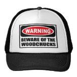 Warning BEWARE OF THE WOODCHUCKS Hat