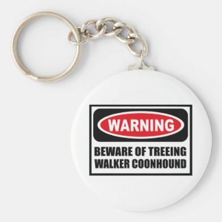 Warning BEWARE OF TREEING WALKER COONHOUND Key Cha Basic Round Button Key Ring