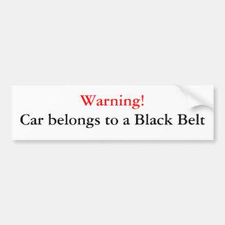 Warning Black Belt Bumper Sticker Car Bumper Sticker
