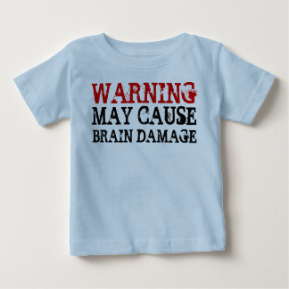 WARNING BRAIN DAMAGE BABY T-Shirt