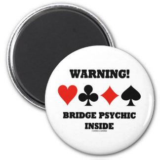 Warning! Bridge Psychic Inside (Four Card Suits) Refrigerator Magnet