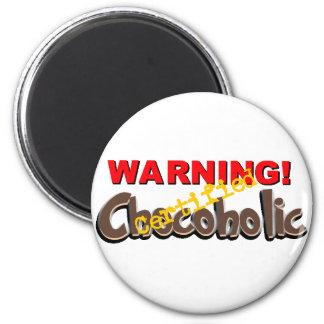 Warning Certified Chocoholic Magnet