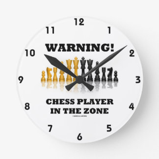Warning! Chess Player In The Zone (Chess Set) Round Clock