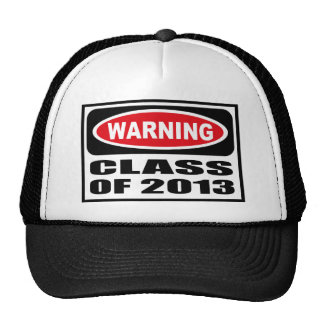 Warning CLASS OF 2013 Hat