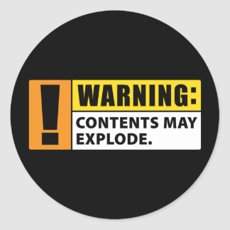 Warning Contents May Explode Round Sticker