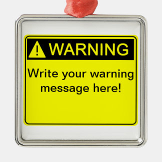 Warning! - Create your custom warning label! Christmas Ornament
