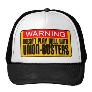 Warning Doesn t Play Well With Union-Busters Trucker Hats