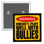 Warning: Doesn't Play Well With Bullies 15 Cm Square Badge