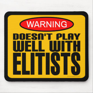 Warning: Doesn't Play Well With Elitists Mouse Pad