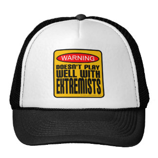 Warning: Doesn't Play Well With Extremists Mesh Hats