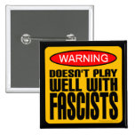 Warning: Doesn't Play Well With Fascists Badges