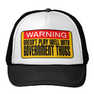 Warning: Doesn't Play Well With Government Thugs Cap