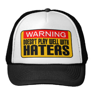 Warning: Doesn't Play Well With Haters Cap