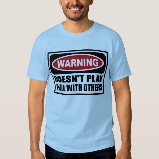 Warning DOESN'T PLAY WELL WITH OTHERS Men's T-Shir T-shirts