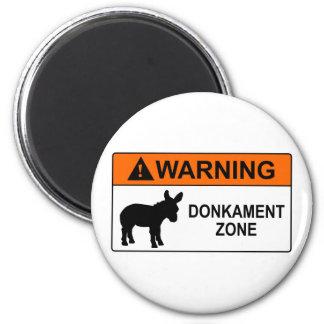 Warning: Donkament Zone 6 Cm Round Magnet