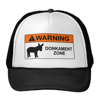 Warning: Donkament Zone Trucker Hats