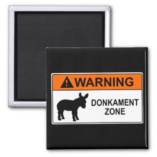 Warning: Donkament Zone Square Magnet