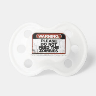 WARNING DONT FEED THE ZOMBIES PACIFIER