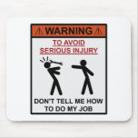 Warning - Don't Tell Me How To Do My Job Mousepad