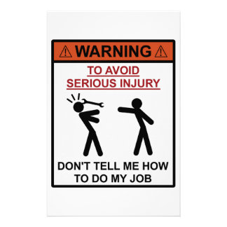 Warning - Don't Tell Me How To Do My Job Customized Stationery