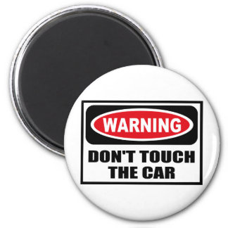 Warning DON'T TOUCH THE CAR Magnet