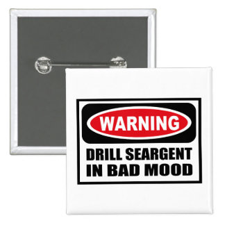 Warning DRILL SEARGENT IN BAD MOOD Button