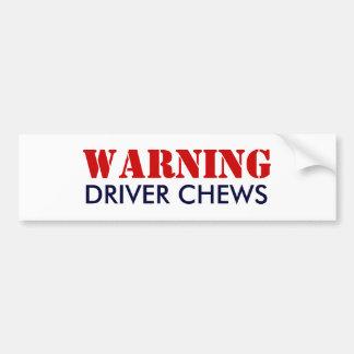 WARNING, DRIVER CHEWS BUMPER STICKER