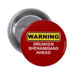 Warning: Drunken Shenanigans Ahead Buttons