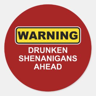 Warning: Drunken Shenanigans Ahead Classic Round Sticker
