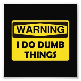 Warning Dumb Things Photo