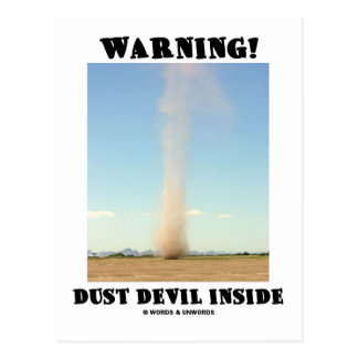 Warning! Dust Devil Inside (Meteorology) Postcard