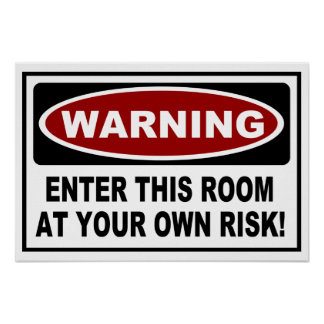 Funny Warning Signs Posters Funny Warning Signs Prints