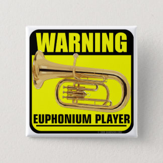 Warning! Euphonium Player 15 Cm Square Badge