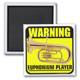 Warning! Euphonium Player Square Magnet