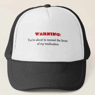 Warning: Exceeding My Medication Funny Hat
