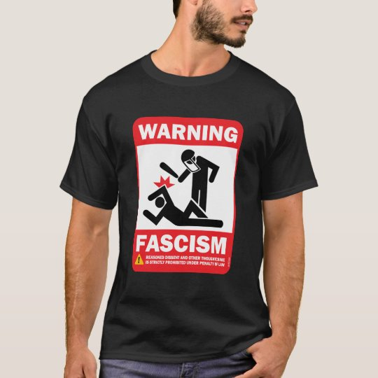 Warning: Fascism T-Shirt