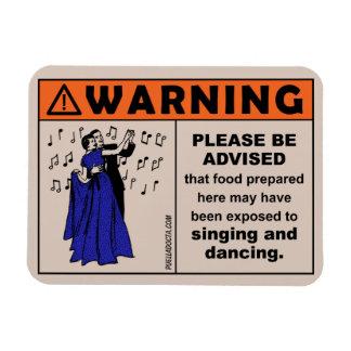 Warning: Food Exposed to Singing & Dancing Magnet
