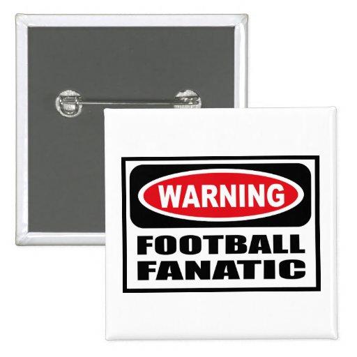 Warning FOOTBALL FANATIC Button