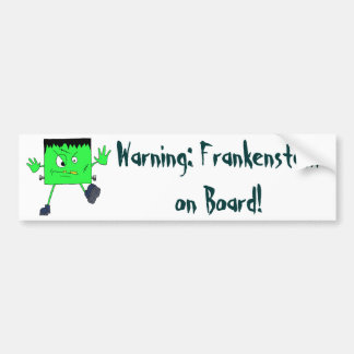 Warning: Frankenstein on Board! Bumber Sticker