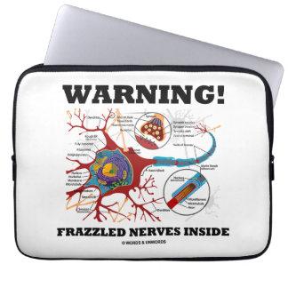 Warning! Frazzled Nerves Inside Neuron Synapse Computer Sleeve