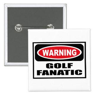 Warning GOLF FANATIC Button