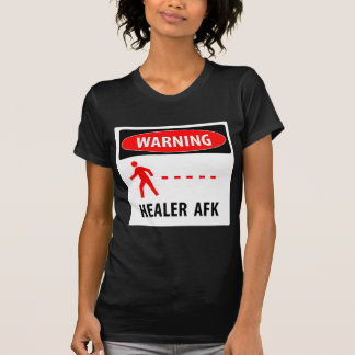 Warning healer AFK T-Shirt